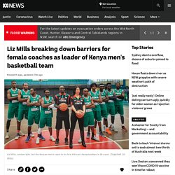 Liz Mills breaking down barriers for female coaches as leader of Kenya men's basketball team