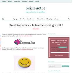 Breaking news – le bonheur est gratuit ! – Sobienetre