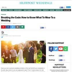 Breaking the Code: How to Know What To Wear To a Wedding