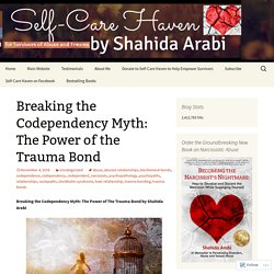 Breaking the Codependency Myth: The Power of the Trauma Bond
