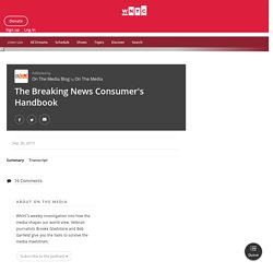 The Breaking News Consumer's Handbook - On The Media Blog