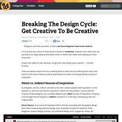 Breaking The Design Cycle: Get Creative To Be Creative