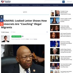"BREAKING: Leaked Letter Shows How Democrats Are ""Coaching"" Illegal Migrants"