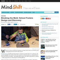 Breaking the Mold: School Fosters Design and Discovery
