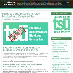 Breaking News - Facebook Blocks and Censors Tsu Social
