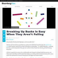 Breaking Up Banks Is Easy When They Aren't Failing