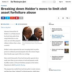 Breaking down Holder's move to limit civil asset forfeiture abuse