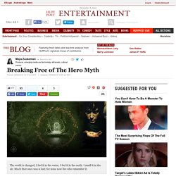 Breaking Free of The Hero Myth
