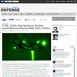 F-35s, V-22s, And Samsung Tablets: Junior Marines Pioneer New Tech, Tactics