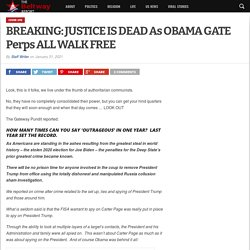 BREAKING: JUSTICE IS DEAD As OBAMA GATE Perps ALL WALK FREE