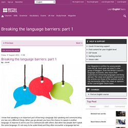 Breaking the language barriers: part 1