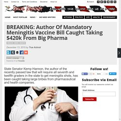 BREAKING: Author Of Mandatory Meningitis Vaccine Bill Caught Taking $420k From Big Pharma