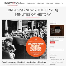 Breaking news: the first 15 minutes of history - Innovation