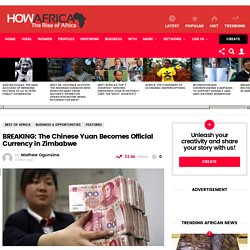 BREAKING: The Chinese Yuan Becomes Official Currency in Zimbabwe - How Africa News
