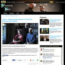 Video - Breaking Bad Season 4 Premiere Episode Now Online - Breaking Bad