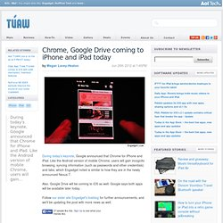 Chrome, Google Drive coming to iPhone and iPad today