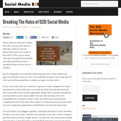 Breaking The Rules of B2B Social Media