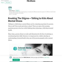 Breaking The Stigma — Talking to Kids About Mental Illness
