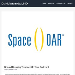 Ground Breaking Treatment in Your Backyard - Dr. Mukaram Gazi, MD