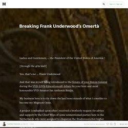Breaking Frank Underwood's Omertà