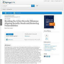 Breaking the Cyber-Security Dilemma: Aligning Security Needs and Removing Vulnerabilities