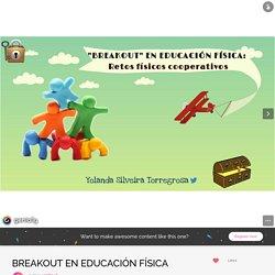 BREAKOUT EN EDUCACIÓN FÍSICA by yosilto.ef on Genial.ly