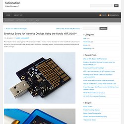 Breakout Board for Wireless Devices Using the Nordic nRF24L01+