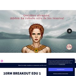 10RM BREAKOUT EDU 1 by isabel.hernandez on Genial.ly