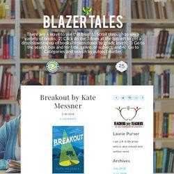 Breakout by Kate Messner - Blazer Tales