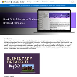 Break Out of the Norm: OneNote Breakout Templates - Microsoft Educator Center