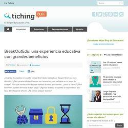 BreakOutEdu: una experiencia educativa con grandes beneficios