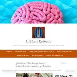 ¿BreakoutEDU o Escape Room?. #Gamificación analógica y educativa. – Jose Luis Redondo