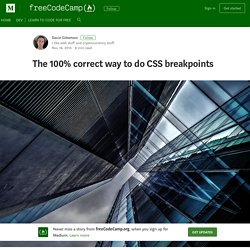 The 100% correct way to do CSS breakpoints – freeCodeCamp.org