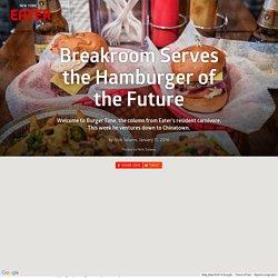 Breakroom Serves the Hamburger of the Future