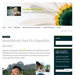 Brain Breaks Part 13: Chopsticks – La Maestra Loca