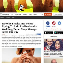 Ex-Wife Breaks Into Venue Trying To Ruin Ex-Husband's Wedding, Donut Shop Manager Saves The Day