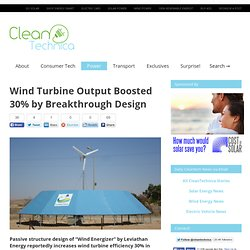 Wind Turbine Output Boosted 30% by Breakthrough Design