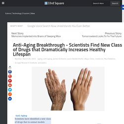 Anti-Aging Breakthrough - Scientists Find New Class of Drugs that Dramatically Increases Healthy Lifespan