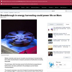 Breakthrough in energy harvesting could power life on Mars