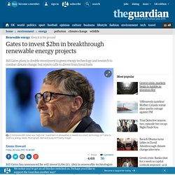 Bill Gates to invest $2bn in breakthrough renewable energy projects