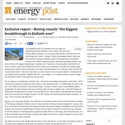 "Exclusive report - Boeing reveals ""the biggest breakthrough in biofuels ever"""
