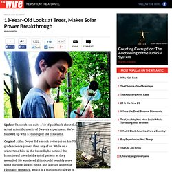 13-Year-Old Looks at Trees, Makes Solar Power Breakthrough