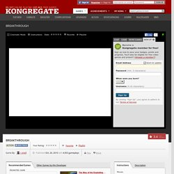 Play BREAKTHROUGH, a free online game on Kongregate