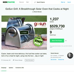 GoSun Grill: A Breakthrough Solar Oven that Cooks at Night by Patrick Sherwin