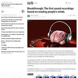 Breakthrough: The first sound recordings based on reading people's minds