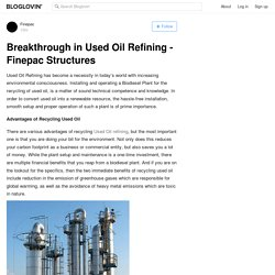 Breakthrough in Used Oil Refining - Finepac Structures