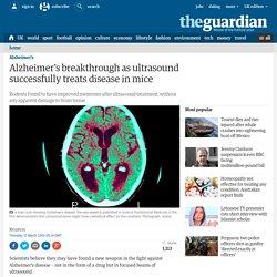 Alzheimer's breakthrough: ultrasound successfully treats disease in mice