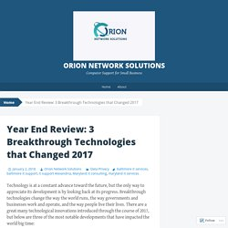 Year End Review: 3 Breakthrough Technologies that Changed 2017