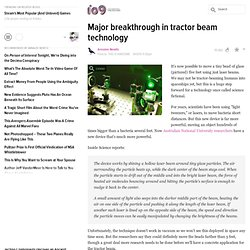 Major breakthrough in tractor beam technology