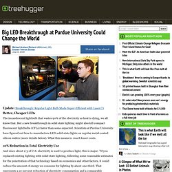 Big LED Breakthrough at Purdue University Could Change the World